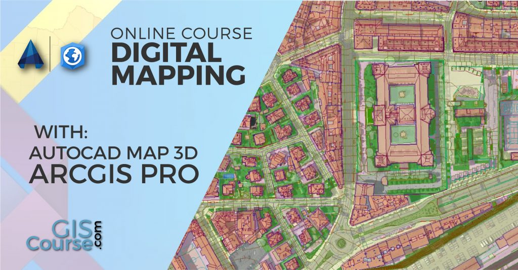 Digital Mapping with ArcGIS Pro and Autocad Map 3D Course