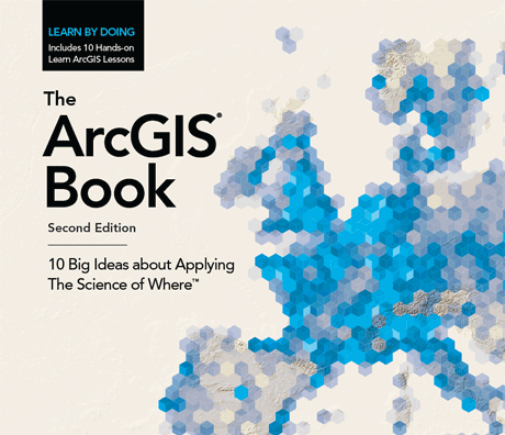 10 Big Ideas about Applying The Science of Where The ArcGIS Book
