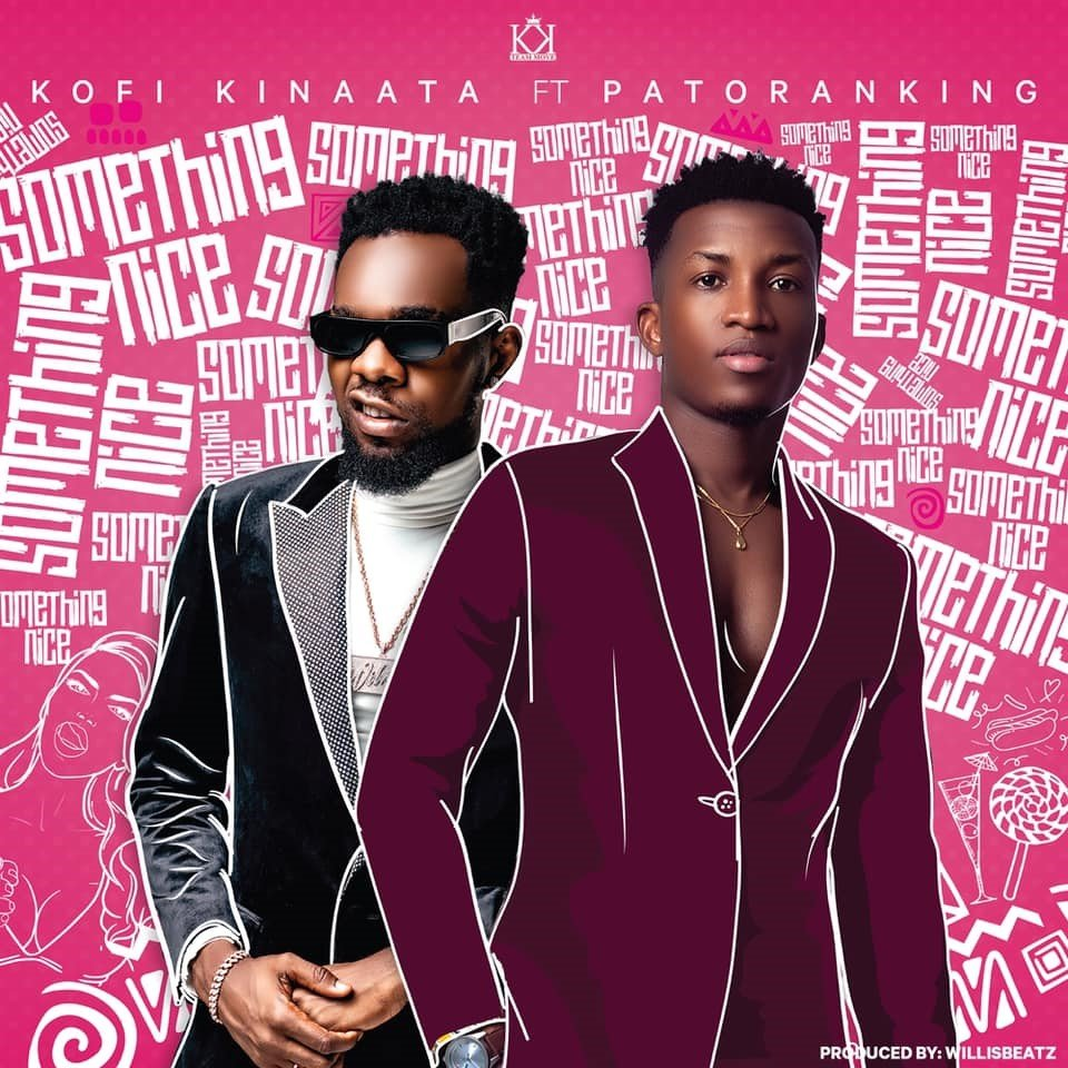 Kofi Kinaata Ft. Patoranking - Something Nice