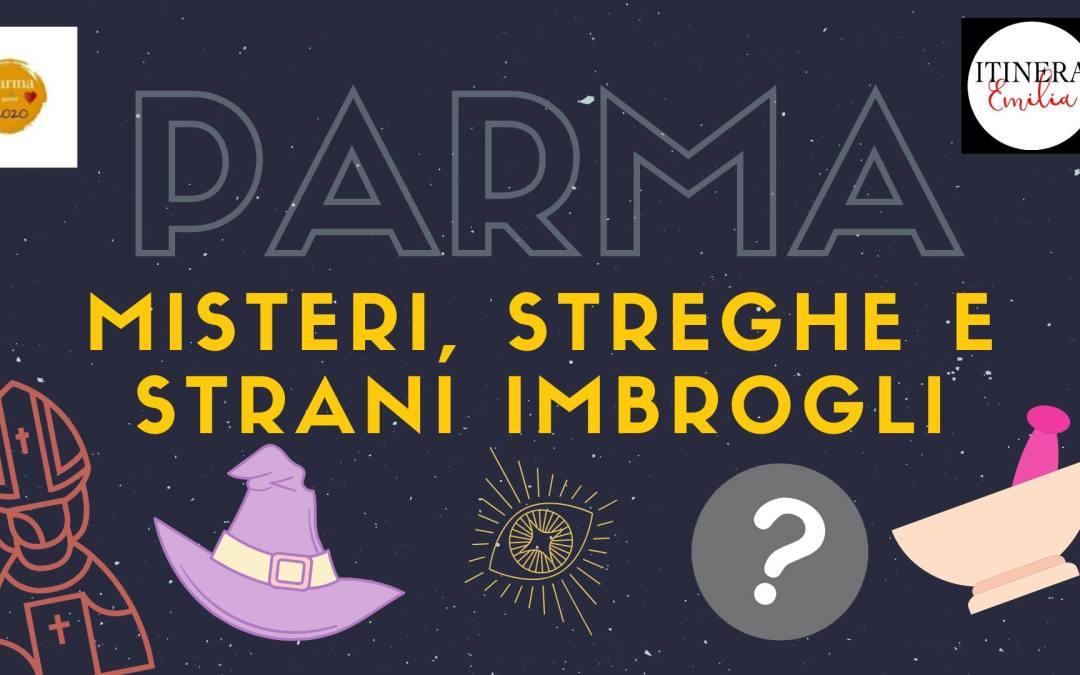 Misteri, streghe e strani imbrogli a Parma