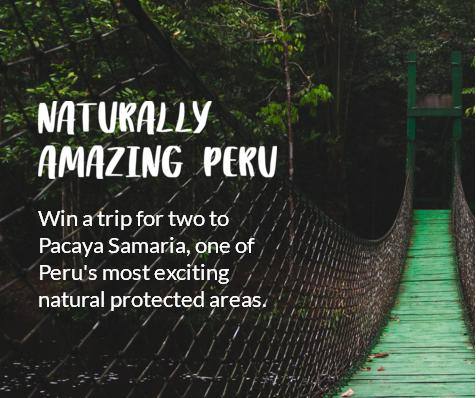Naturally Amazing Peru Sweepstakes – Chance to Win Trip Prize