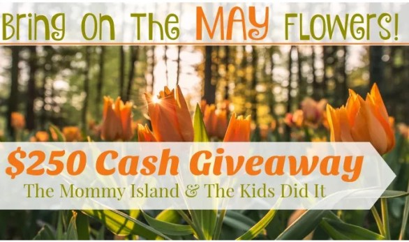 $250 Bring On the MAY Flowers Cash Giveaway - Win a Gift Card or Paypal Cash