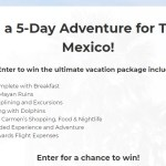 Trip For Two To Mexico Sweepstakes - Win 5 Day Adventure In Mexico