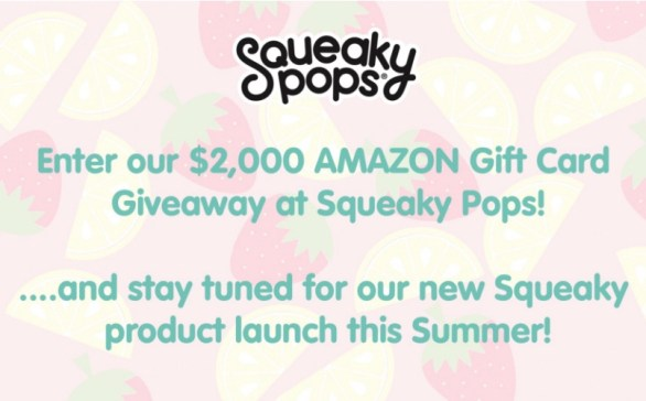 Squeaky Pops $2,000 Giveaway