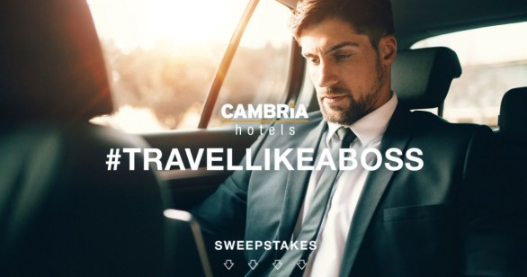 Cambria Hotels Travel Like A Boss Sweepstakes