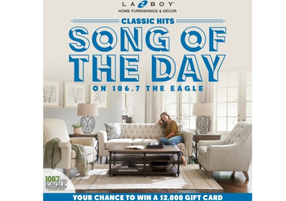 106.7 The Eagle La Z Boy Classic Hits Song Of The Day Sweepstakes