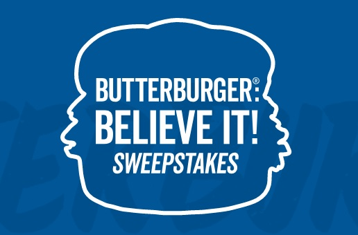 Butter Burger Believe It Sweepstakes