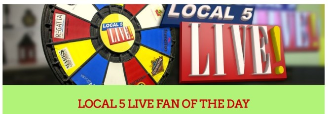 Local 5 Live Fan Of The Day Giveaway