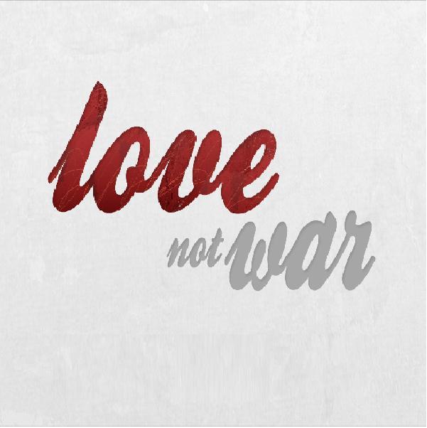 love not war