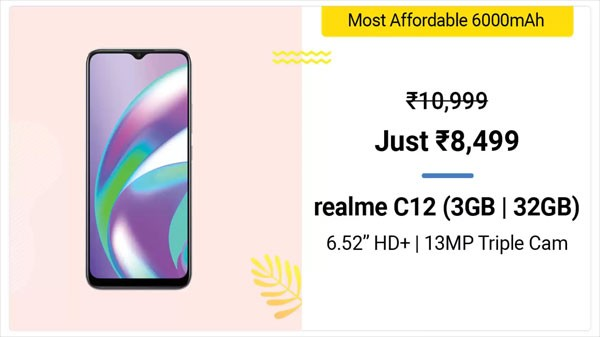 Realme C12 (MRP: Rs. 10,999, Discount Price: Rs. 8,499)
