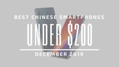 Top 5 Best Chinese Phones for Under $200 - December 2019