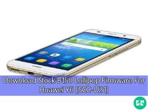 Stock B150 Lollipop Firmware For Huawei Y6 [SCCU21]