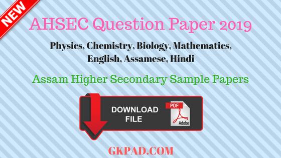 AHSEC Question Paper 2019 | AHSEC previous Model Sample Test