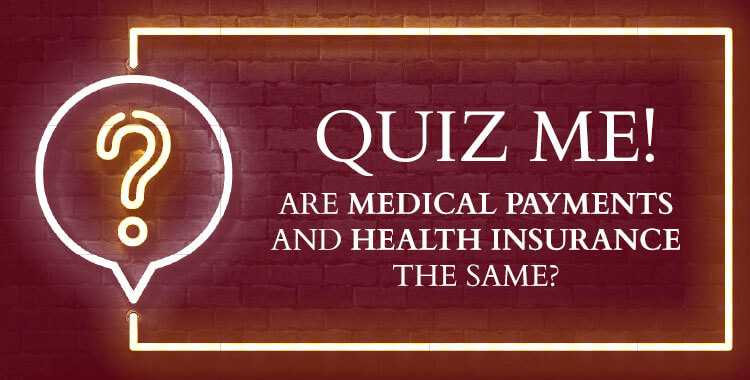 Quiz about Medical Payments and Health Insurance