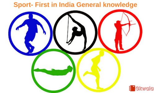 Sports- First in India General knowledge (Gk) - Gkwala