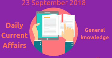 Daily current affairs Gk- 23 September 2018