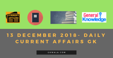 13 December 2018- Daily Current affairs Gk