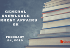General knowledge Current affairs Gk- February 24, 2019