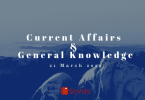 Current Affairs & General Knowledge 21 March 2019