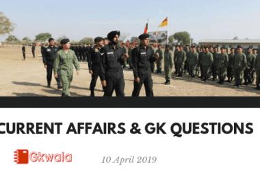 Current Affairs & GK Questions 10 April 2019