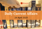 Daily Current Affairs & GK Questions 24 April 2019