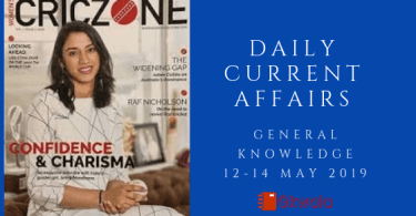 Daily Current Affairs & General Knowledge 12-14 May 2019