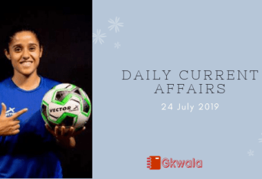 Daily Current Affairs Questions 24 July 2019
