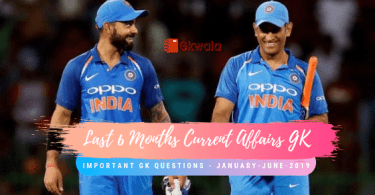 Last 6 Months Current Affairs GK Questions 2019
