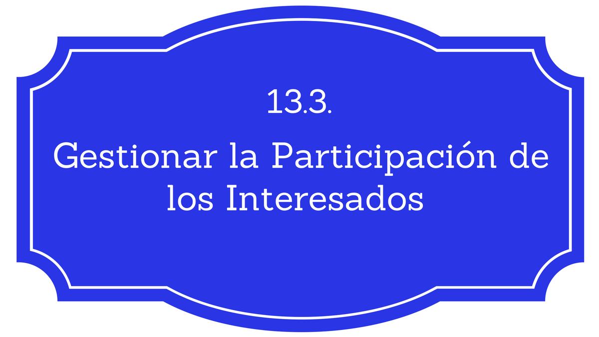 13.3. Gestionar la Participación de los Interesados - Project ...