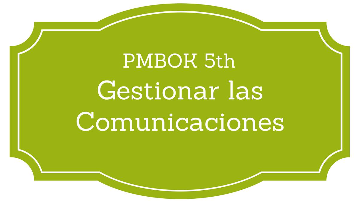 Gestión de las Comunicaciones PMBOK