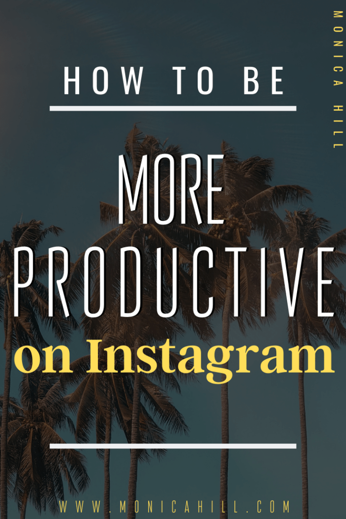 How to be more productive on Instagram