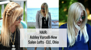 Hair : Ashley Varcelli-New : Cleveland, Ohio