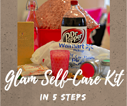Why You Need to Create a Glamorous Self-Care Kit