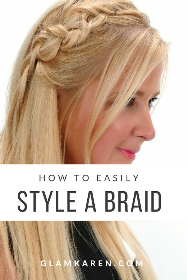 How You Can Easily Style a Braid | GlamKaren.com