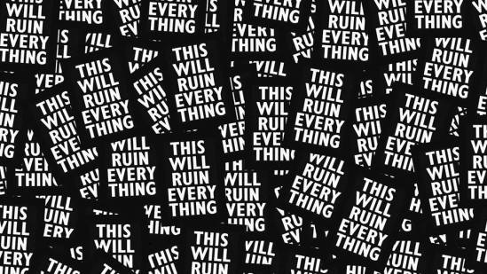 this will ruin everything