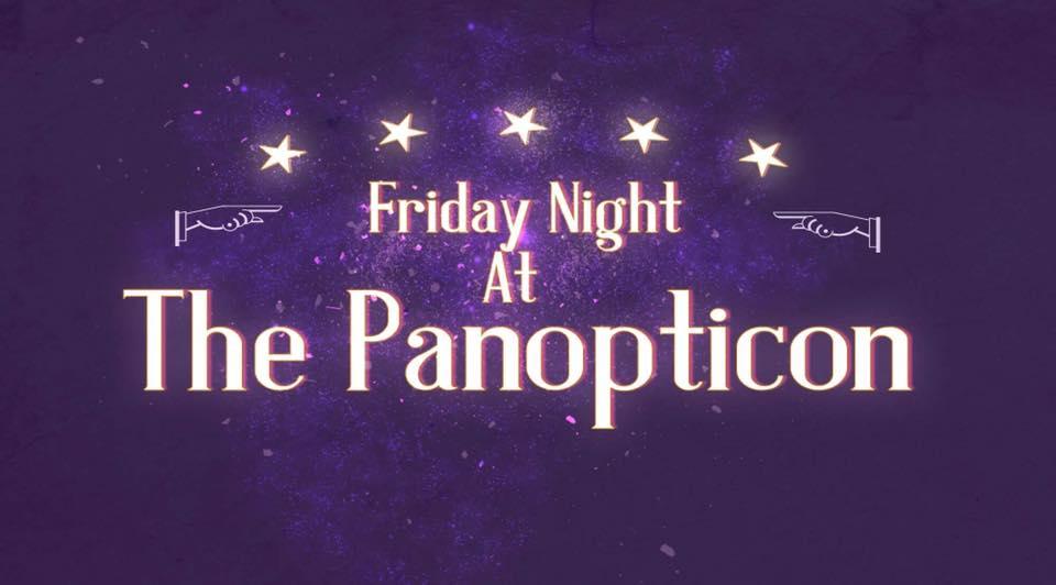 friday night at the panopticon