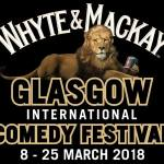 Whyte and Mackay, Glasgow International Comedy Festival 2018