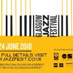 Glasgow Jazz Festival Programme and New Initiative Announced