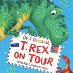 Dear Dinosaur: T Rex on Tour