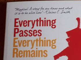 everything passes everything remains