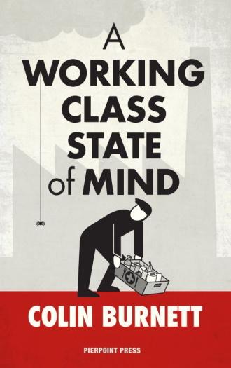 working class state of mind colin burnett