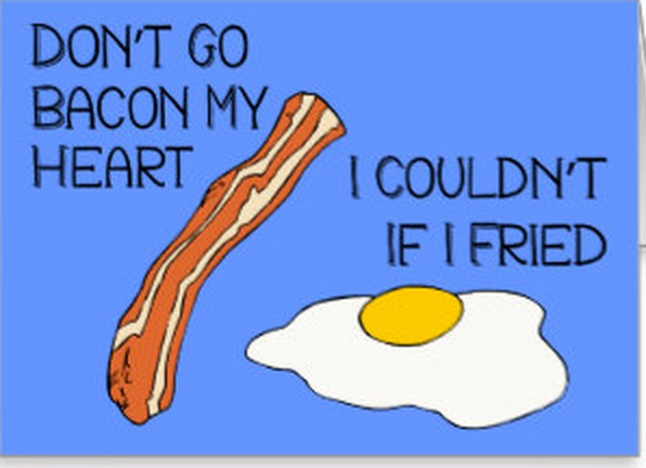 dont go bacon my heart