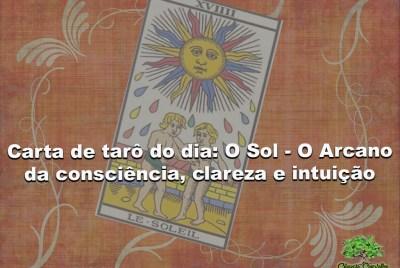 Carta de tarô do dia: O Sol – O Arcano da consciência, clareza e intuição