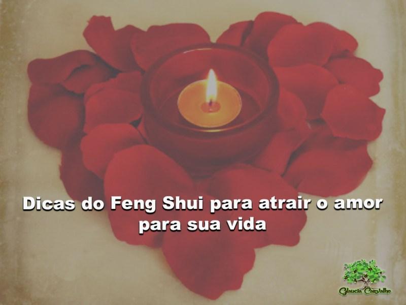 Dicas do Feng Shui para atrair o amor para sua vida