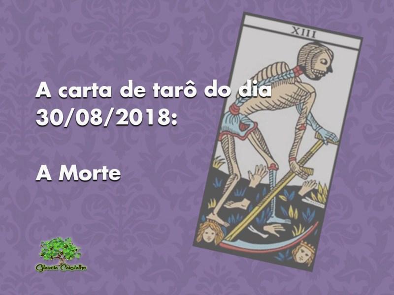 A carta de tarô do dia 30/08/2018: A Morte