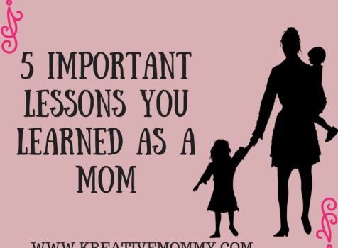 Five Lessons I Learned As A Mom