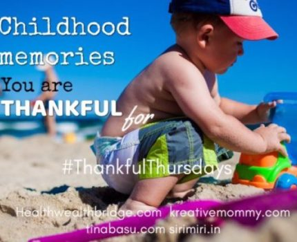 Memories from your Childhood – #ThankfulThursdays