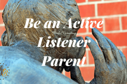 Be an Active Listener Parent