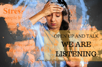 Open-up and Talk; We Are Listening!