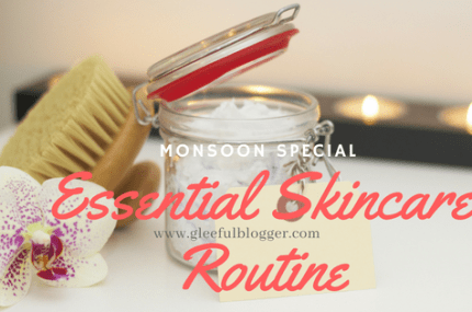 Essential Skin Care Routine for Monsoon
